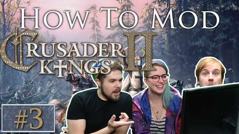 How to Mod CK2 | Crusader Kings 2 | Part 3