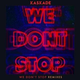 Kaskade альбом We Don't Stop - Remixes
