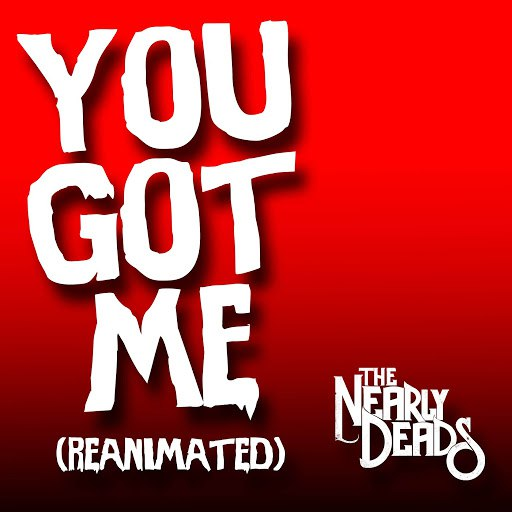 The Nearly Deads альбом You Got Me (Reanimated)