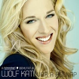 Kati Wolf альбом Vár a holnap