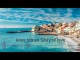 Alan walker &amp Edward maya style &amp Anas otman Glory of love