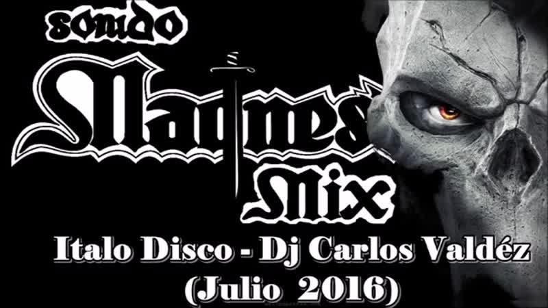 Italo Disco - Dj Carlos Valdez (Julio 2016)
