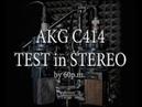 AKG C414 Stereo Test 24bit 2018