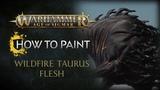 How to Paint Wildfire Taurus Flesh