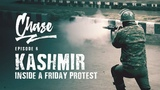 Kashmir - Inside A Friday Protest - Part 1 CHASE Ep. 6