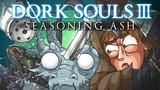 DORK SOULS 3 Seasoning Ash (Dark Souls 3 Cartoon Parody)