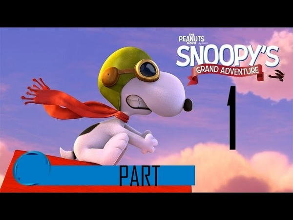 The Peanuts Movie | Snoopy's Grand Adventure | Gameplay Walkthrough Part 1| PS4,XBOX1,Wii