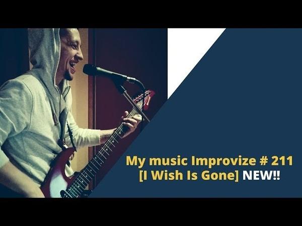 My music Improvize 211 I Wish Is Gone NEW
