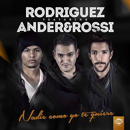 Rodriguez альбом Nadie como yo te quiere (feat. Ander & Rossi) (Single)