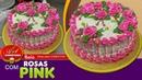 Bolo ROSA Pink Dicas para Confeitar
