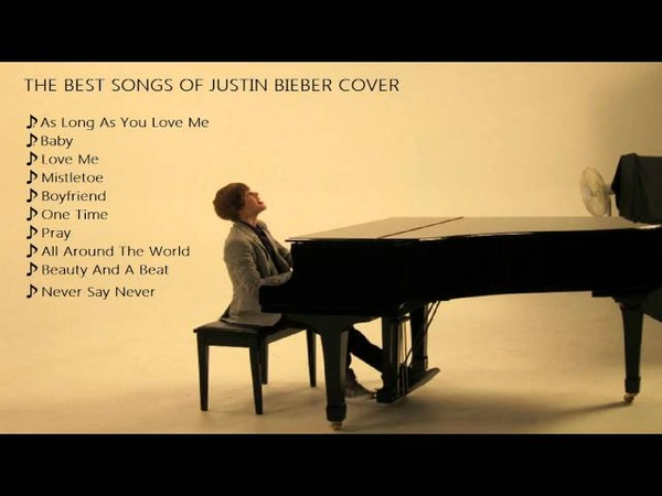 The best song of Justin Bieber Piano Cover