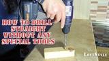 How to drill straight without any special tools Как сверлить под прямым углом без спец. приборов