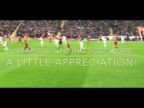 Andy Robertson - A Little Appreciation For Our Flying Scotsman! - Amazing FanCam Footage - MO LFC TV