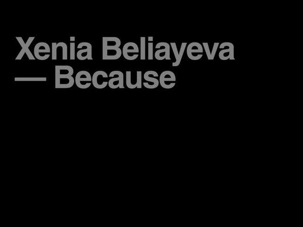 Xenia Beliayeva - Because
