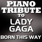 Piano Tribute Players альбом Born This Way (Single)