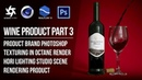 Cinema 4D Tutorial - Wine Product PT3 - Texturing in Octane Render and Photoshop