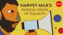 Harvey Milk's radical vision of equality Lillian Faderman