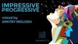 PROGRESSIVE HOUSE 2018 Impressive Progressive (Continuous DJ Mix by Dmitry Molosh) TRANSPECTA