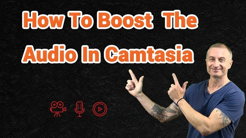 How To Boost The Audio In Camtasia