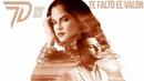 Natti Natasha X Tony Dize - Te Falto El Valor [Official Audio]