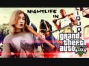 NIGHTLIFE IN Grand Theft Auto V GTA 5 ► Карты деньги тачки на прокачку ^^