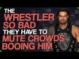 The Wrestler So Bad They Have to Mute Crowds Booing Him