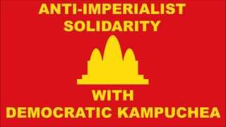Anti-Imperialist Solidarity With Democratic Kampuchea!