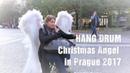 HANG DRUM - Christmas Angel in Prague 2017