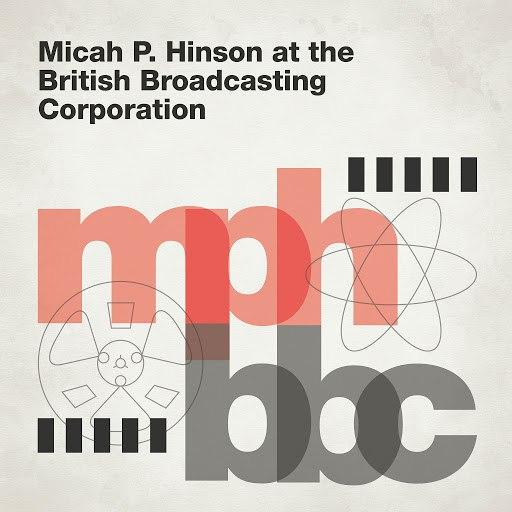 Micah P. Hinson альбом At The British Broadcasting Corporation
