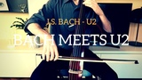 Bach meets U2 - for cello solo (COVER)
