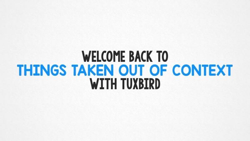 Things taken out of context w\ TuxBird