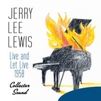 Jerry Lee Lewis альбом Live and Let Live, 1958 (Collector Sound)
