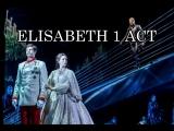 Elisabeth Das Musical| мюзикл Элизабет 1 АКТ Эссен-2012 русские субтитры RUS SUB