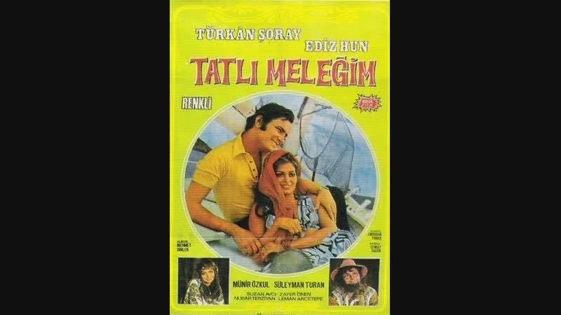 Tatlı Meleğim (1970) - Tek Parça (Türkan Şoray Ediz Hun)
