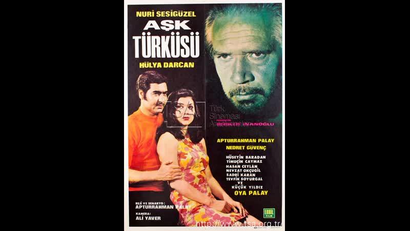Aşk Türküsü - Nuri Sesigüzel _ Hülya Darcan (1969 - 95 Dk)