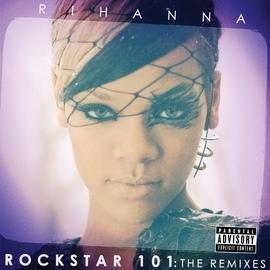 Rihanna альбом Rockstar 101 The Remixes