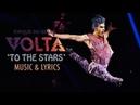 *First Time Feature* VOLTA Music Lyrics To The Stars Cirque du Soleil