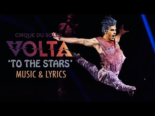 *First Time Feature* VOLTA Music Lyrics | To The Stars | Cirque du Soleil