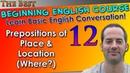 12 - Prepositions of Place Location Where - Beginning English Lesson - Basic English Grammar