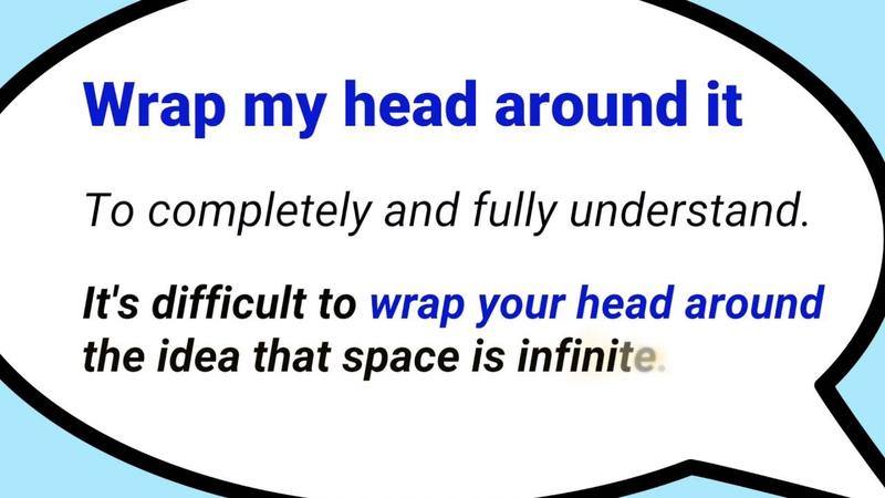 Wrap my head around it