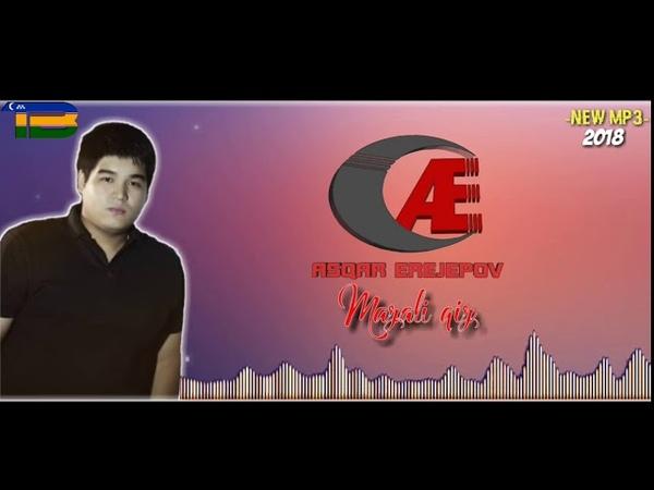 Asqar Erejepov_Mazali qız   Асқар Ережепов_Мазали кыз (music version)