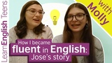 How I became fluent in English Jose's story