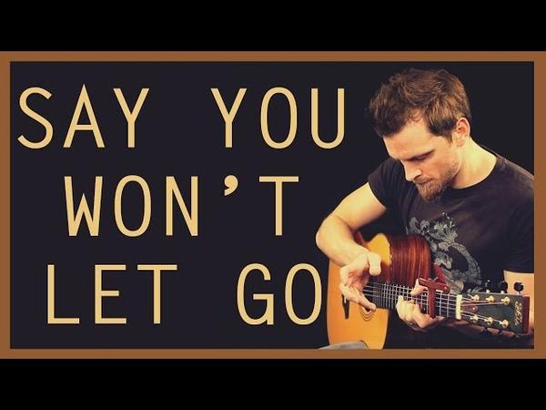 Say You Won't Let Go - James Arthur | Solo Fingerstyle Guitar Version