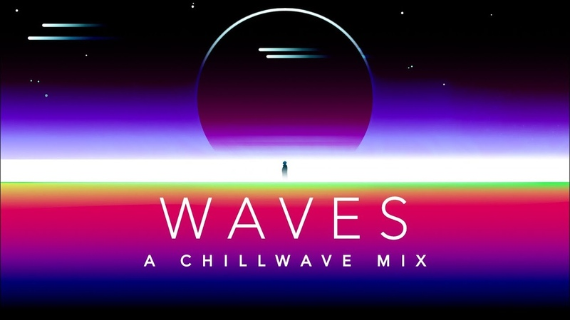 Waves - A Chillwave Mix