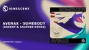 Avenax - Somebody (Decent Snapper Remix)