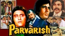 Parvarish 1977 Full Hindi Movie Amitabh Bachchan, Vinod Khanna, Neetu Singh, Shabana Azmi