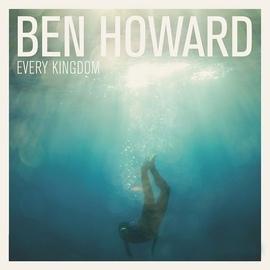 Ben Howard альбом Every Kingdom