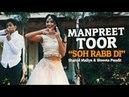 Manpreet Toor Soh Rabb Di ft Tarun