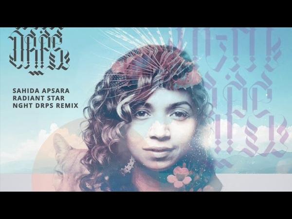 Sahida Apsara Radiant Star NGHT DRPS Remix