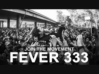 Fever 333 - join the movement